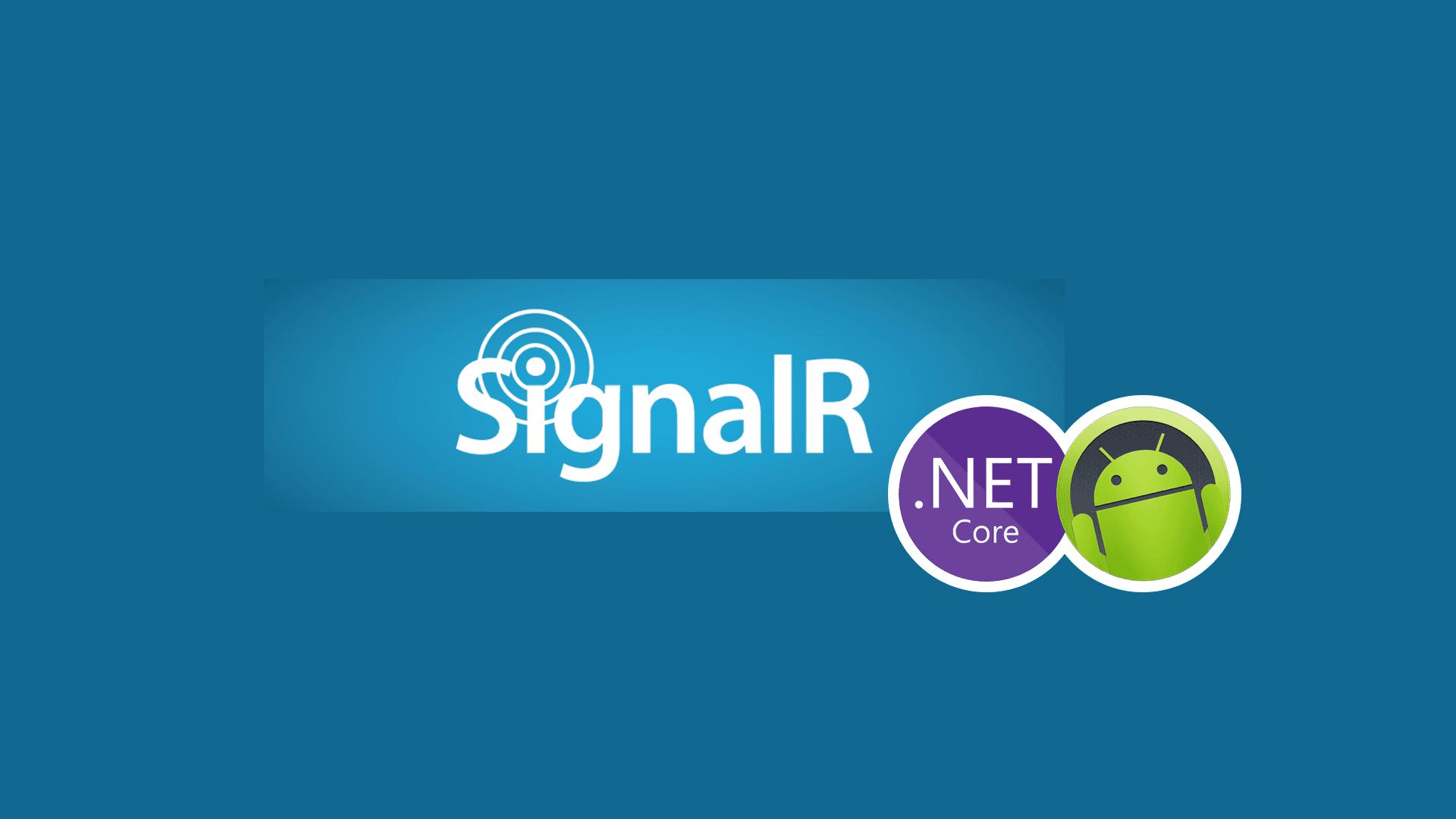 آموزش سیگنال آر در Asp.Net Core و اندروید بصورت پروژه محور